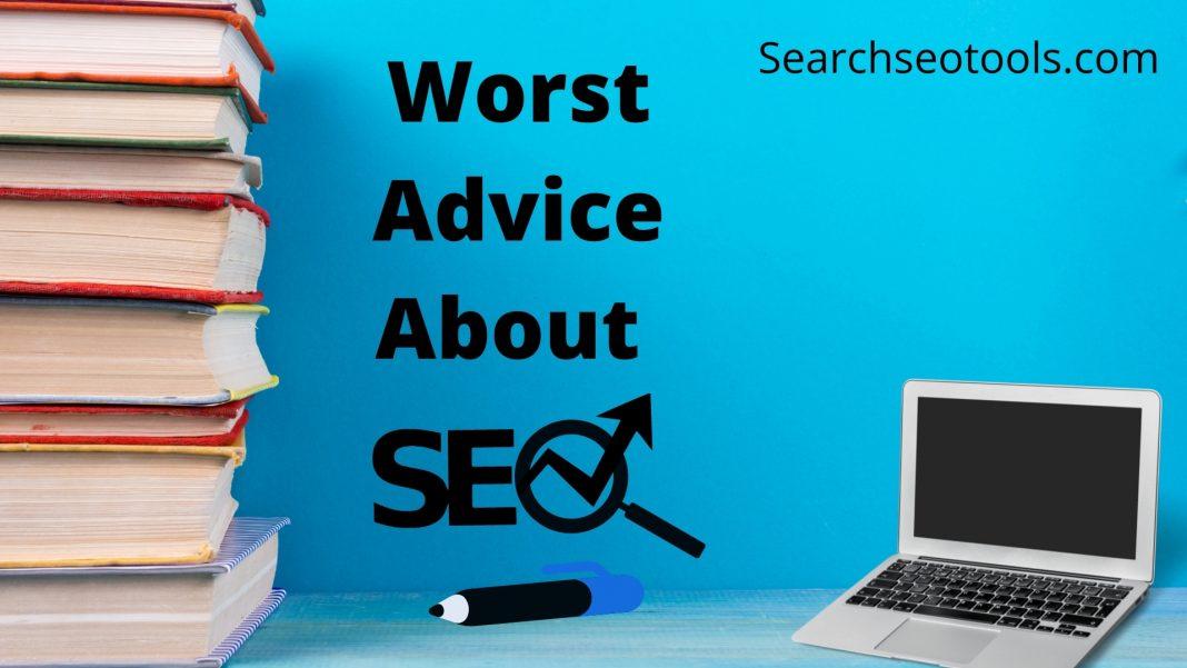 worst advice about seo