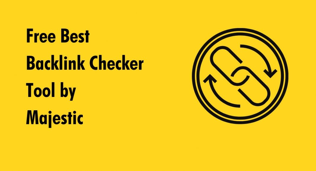 Free Best Backlink Checker Tool by Majestic