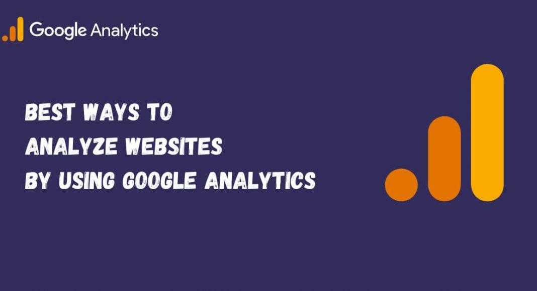 Best Ways To Analyze Websites by Using Google Analytics